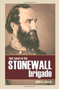 Four Years in the Stonewall Brigade [Paperback]